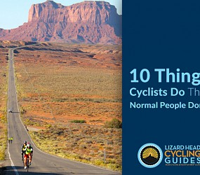 10 Things Cyclists Do That Normal People Don't
